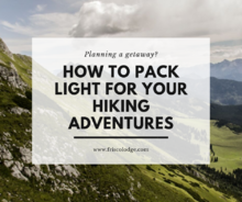 How to Pack Light For Your Hiking Adventures