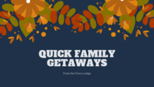 Quick Family Getaway in Six Easy Steps