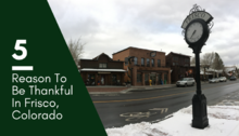 Five Reasons To Be Thankful In Frisco Colorado