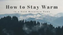 How to Stay Warm in a Cold Mountain Town