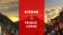 Airbnb vs Frisco Lodge