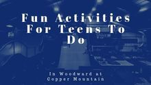 Family Fun at Woodward Copper