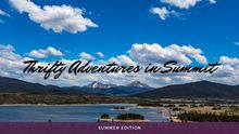 Thrifty Adventures in Summit this Summer